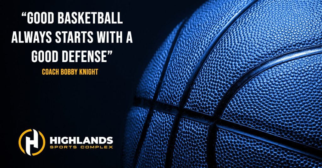"""""""Good basketball always starts with a good defense- coach Bobby Knight"""