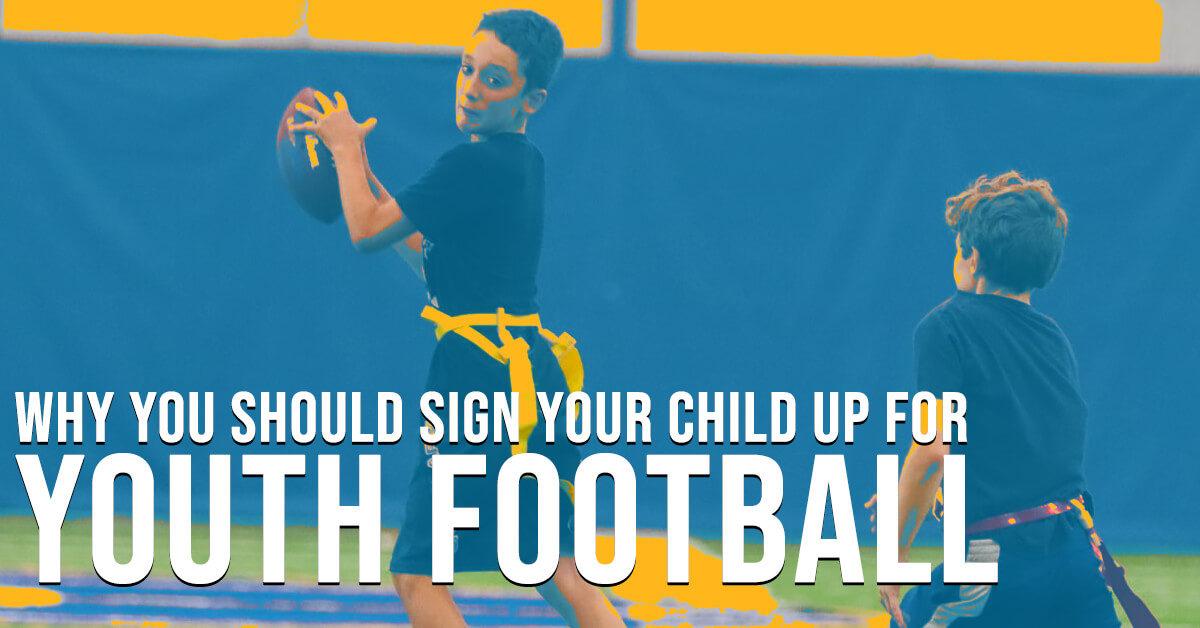 Why You Should Sign Your Child Up for Youth Football